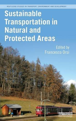 Sustainable Transportation in Natural and Protected Areas (Routledge Studies in Transport, Environment and Development) ()