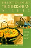 The Best 125 Meatless Mediterranean Dishes, Susann Geiskopf-Hadler and Mindy Toomay, 1559586370