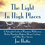 The Light in High Places | Joe Hutto