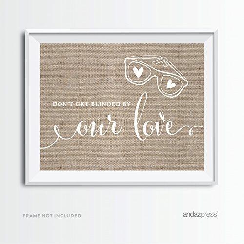 Andaz Press Wedding Party Signs, Country Chic Burlap Print, 8.5x11-inch, Don't Get Blinded By Our Love Sunglasses Ceremony Sign, - Sunglasses Printables