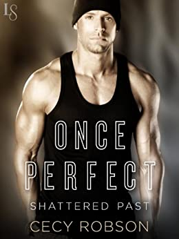 Once Perfect (Shattered Past Book 1) by [Robson, Cecy]