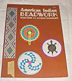 img - for American Indian Beadwork by W. Ben Hunt and J.F. Buck Burshears 1976 book / textbook / text book