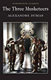 The Three Musketeers (Wordsworth Classics) by Alexandre Dumas p?de?ed???re (1997-08-01)