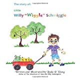 Little Willy Wiggle Schmiggle, Linda Young, 1491299649