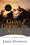 Guns, Germs, and Steel: The Fates of Human Societies: more info
