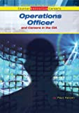 Operations Officer And Careers in the CIA (Homeland Security And Counterterrorism Careers)