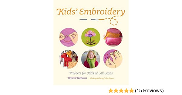 Kids Embroidery Projects For Kids Of All Ages Kristin Nicholas
