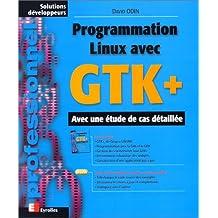 PROGRAMMATION LINUX AVEC GTK+ AVEC UNE ÉTUDE CAS.
