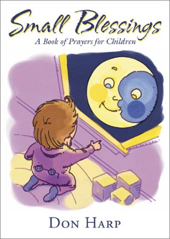 Download Small Blessings: A Book of Prayers for Children ebook