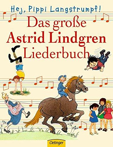Hej Pippi Langstrumpf!: Das große Astrid-Lindgren-Liederbuch
