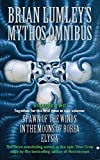 "Brian Lumley's Mythos Omnibus II: ""Spawn of the Winds"", ""In the Moons of Borea"", ""Elysia"" v. 2"