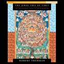 The Jewel Tree of Tibet: The Enlightenment of Tibetan Buddhism Speech by Robert Thurman Narrated by Robert Thurman