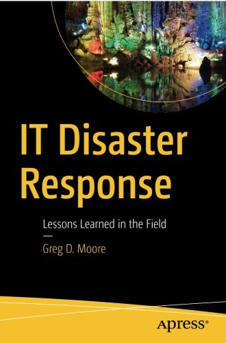 It Disaster Response  Lessons Learned In The Field