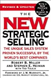 img - for The New Strategic Selling: The Unique Sales System Proven Successful by the World's Best Companies by Robert B. Miller (2005-04-20) book / textbook / text book