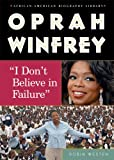 """Oprah Winfrey: """"I Don't Believe In Failure"""" (African-American Biography Library)"""