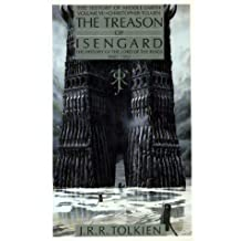 The Treason of Isengard: The History of the Lord of the Rings, Part 2 (History of Middle-Earth)