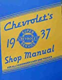 1937 CHEVROLET CAR, TRUCK & PICKUP FACTORY REPAIR SHOP & SERVICE MANUAL Covers Standard series DC, EC & FC, Master Deluxe DA, ED/EA & FD/FA, Sedan Delivery, DB, EB, FB, FD & FC, Suburbans, pickups & half ton, 1.5 ton trucks