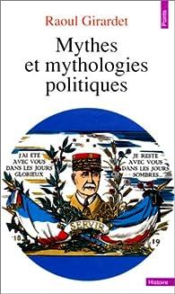 Mythes et mythologies politiques par Raoul Girardet