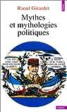 Mythes et mythologies politiques par Girardet