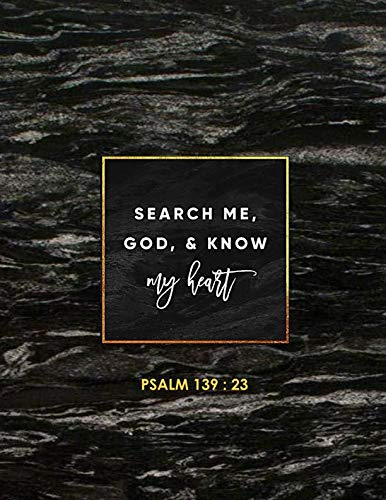 SEARCH ME, GOD, & KNOW MY HEART - Psalm 139 : 23: Marble Black - College classic Ruled Pages Book A4 (8.5 x 11) Large Lined Journal Composition Notebook to write in (Positive Vibrations)