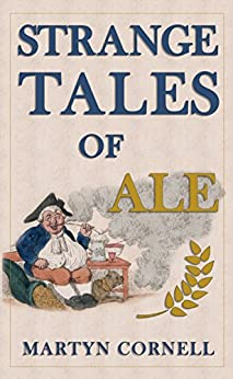 Strange Tales of Ale (English Edition) por [Cornell, Martyn]