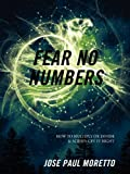 Fear No Numbers, Jose Paul Moretto, 1432787241
