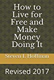 img - for How to Live for Free and Make Money Doing It: Revised 2017 book / textbook / text book