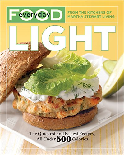 Everyday Food: Light: The Quickest and Easiest Recipes, All Under 500 Calories ()