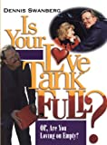 Is Your Love Tank Full?, Dennis Swanberg, 1439168415