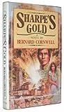 Sharpe's Gold: Richard Sharpe & the Destruction of Almeida, August 1810 (Richard Sharpe's Adventure Series #9)