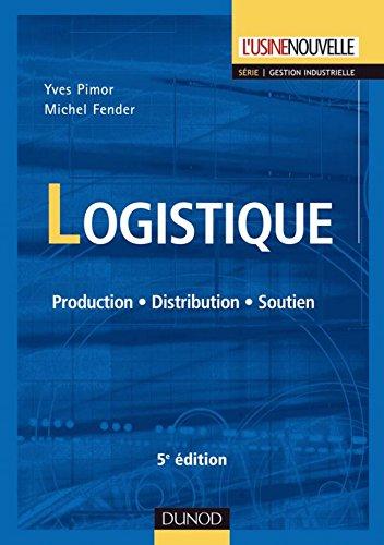 Logistique - 5e éd. : Production - Distribution - Soutien (Technique ...
