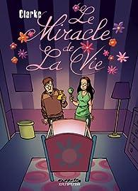 Le Miracle de la vie, tome 1 : Le Miracle de la vie par  Clarke