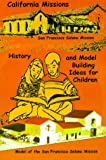 California Missions, History and Model Building Ideas for Children, Don Duncan, 1885852134