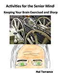 img - for Activities for the Senior Mind: Keeping Your Brain Exercised and Sharp book / textbook / text book