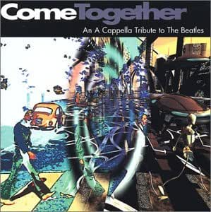 Come Together: An A Cappella Tribute to the Beatles