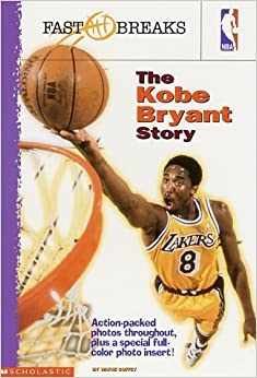 The Kobe Bryant Story (NBA Fast Breaks)