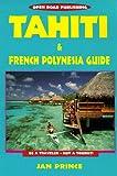 Tahiti and French Polynesia Guide, Jan Prince, 1892975351