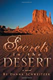Secrets in the Desert, Danna Schweitzer, 1469194414