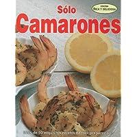 Solo camarones/ Only Shrimps (Cocina Rica y Deliciosa) (Spanish Edition)
