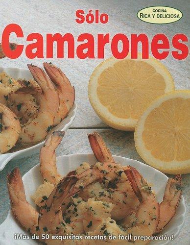 Solo camarones/ Only Shrimps (Cocina Rica y Deliciosa) (Spanish Edition) pdf epub