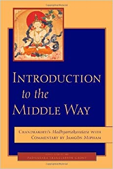 Book Introduction to the Middle Way: Chandrakirti's Madhyamakavatara with Commentary by Ju Mipham by Chandrakirti (2005-02-08)