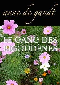 Le Gang des bigoudènes par Anne de Gandt
