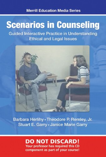 Scenarios in Counseling: Guided Interactive Practice in Understanding Ethical and Legal Issues, CD-ROM