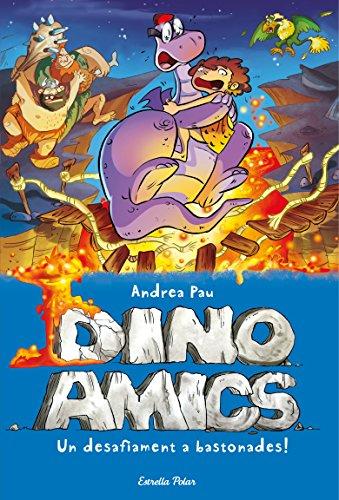 Un desafiament a bastonades!: Dinoamics 5 (Spanish Edition)