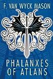 Phalanxes of Atlans, F. Van Wyck Mason, 1434408558