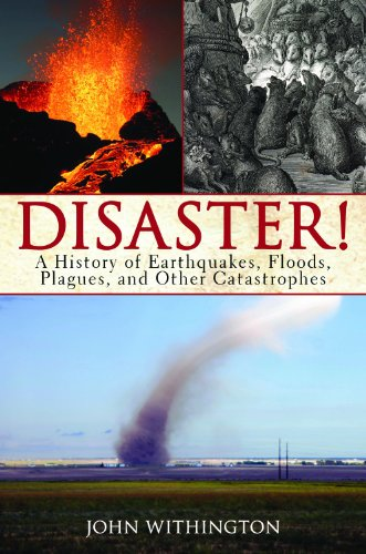 Download Disaster!: A History of Earthquakes, Floods, Plagues, and Other Catastrophes Pdf