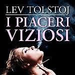 I piaceri viziosi | Lev Tolstoj
