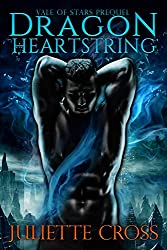 Dragon Heartstring: A Vale of Stars Prequel
