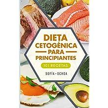 Dieta cetogenica para principiantes: Tu plan de 28 dias para vivir el estilo de vida cetogenico