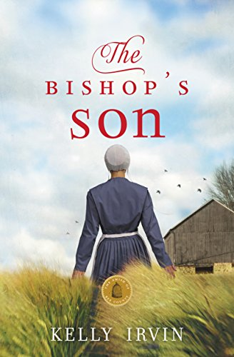 The Bishop's Son (The Amish of Bee County Book 2) by [Irvin, Kelly]